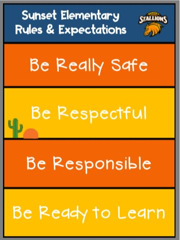 Sunset Rules & Expectations, Be Really Safe, Be Respectful, Be Responsible, Be Ready to Learn